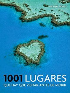 1001 Lugares Que Hay Que Visitar Antes Dde morir (Spanish Edition)