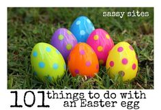 101 Things to do with an Easter EGG