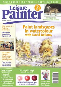 Leisure Painter December 2014 Figure Painting, Painting & Drawing, Uk Magazines, Pastel Pencils, December 2014, Watercolor Techniques, Acrylic Colors, Learn To Paint, Magazine Art