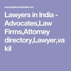 Lawyers in India - Advocates,Law Firms,Attorney directory,Lawyer,vakil