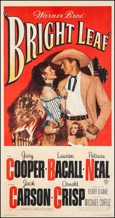 "Bright Leaf (Warner Brothers, 1950). Three Sheet (41.25"" X 79.25""). Drama. Starring Gary Cooper, Lauren Bacall, Patricia Neal, Jack Carson, Donald Crisp, Gladys George , Elizabeth Patterson, and Jeff Corey. Directed by Michael Curtiz."