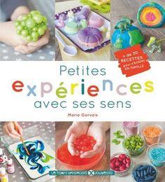 Petites expériences avec ses sens ; 30 recettes pour s'éclater en famille - Marie Gervais - Le Temps Apprivoise - Grand format - Vivement Dimanche LYON