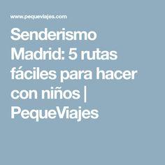 Senderismo Madrid: 5 rutas fáciles para hacer con niños | PequeViajes Boarding Pass, Hiking Trails, Travel Inspiration, Wanderlust, Tourism, Places, Vacations