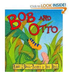 Bob and Otto (Book) : Bruel, Robert O. : Otto the worm is shocked to discover that his best friend Bob is actually a caterpillar who emerges one day as a butterfly. Sweet Stories, Stories For Kids, Books For Second Graders, Caterpillar Craft, Hungry Caterpillar, Snail Craft, Spring Books, Pbs Kids, Illustrations