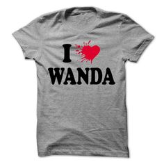 I love WANDA - 99 Cool Name Shirt ! - #tshirt tank #sweatshirt fashion. LIMITED TIME => https://www.sunfrog.com/LifeStyle/I-love-WANDA--99-Cool-Name-Shirt-.html?68278