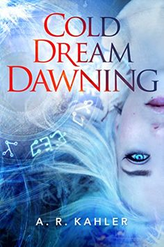 Cold Dream Dawning (Pale Queen Series Book 2) by A. R. Kahler - May 3rd 2016 by 47North