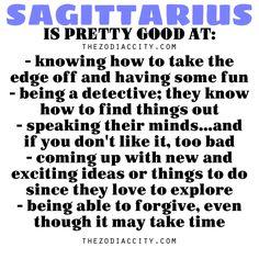 Zodiac Files; Sagittarius is pretty good at…