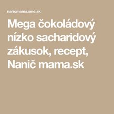 Mega čokoládový nízko sacharidový zákusok, recept, Nanič mama.sk