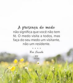 atalaiasdedeus, verdade Portuguese Quotes, God's Wisdom, Max Lucado, Stairway To Heaven, God Is Good, Good News, Reflection, Faith, Self