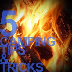 Five Camping Tips and Tricks | Outdoorsmaninfo.com