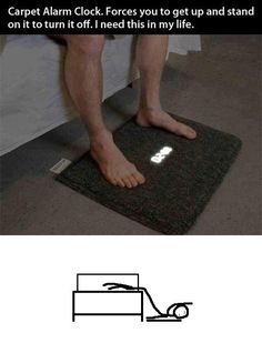 a floormat-alarm clock - you have to stand on it to turn it off. WANT!