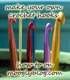 How to Make You Own Crochet Hooks! at mooglyblog.com