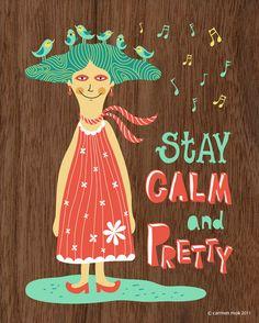 """Stay Calm and Pretty"" Art Print $20"