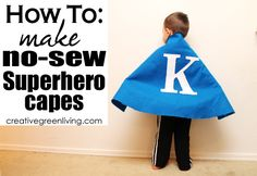 Everyone needs a cape at some point!  -- How to: Make No-Sew Superhero Capes for Kids!