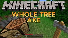 New post (Whole Tree Axe Mod 1.8/1.7.10) has been published on Whole Tree Axe Mod 1.8/1.7.10  -  Minecraft Resource Packs