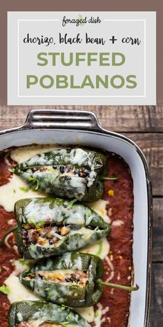 Chorizo, Black Bean + Corn Stuffed Poblano Peppers — Foraged Dish Mexican Dishes, Mexican Food Recipes, Vegetarian Recipes, Dinner Recipes, Cooking Recipes, Healthy Recipes, Dinner Ideas, Mexican Meals, Ethnic Recipes