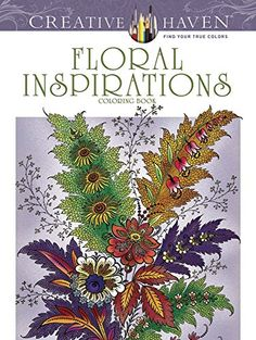 Creative Haven Floral Inspirations Coloring Book (Creative Haven Coloring Books) by F. B. Heald http://www.amazon.com/dp/0486807924/ref=cm_sw_r_pi_dp_Z0orwb0SC0PBE