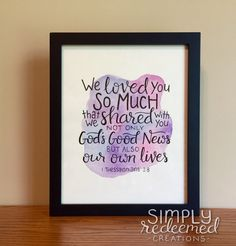 1 Thessalonians 2:8 - We Loved You So Much, Original Scripture Watercolor - Support Youth For Christ World Outreach in Colombia by SimplyRedeemedStore on Etsy https://www.etsy.com/listing/293583979/1-thessalonians-28-we-loved-you-so-much