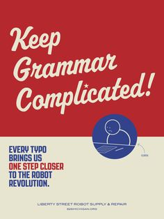 Keep grammar complicated.
