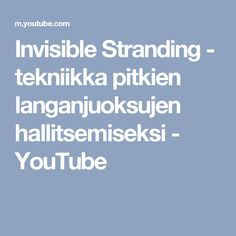 Invisible Stranding - tekniikka pitkien langanjuoksujen hallitsemiseksi - YouTube