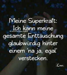 ...meine Superkraft:......leider!!!