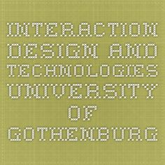 Interaction Design and Technologies - University of Gothenburg