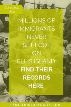 """Millions of immigrants never set foot on Ellis Island."" Help with finding immigrant records. Millions of immigrants never set foot on Ellis Island. Help with finding immigrant records. Free Genealogy Sites, Genealogy Search, Genealogy Chart, Family Genealogy, Genealogy Humor, Free Ancestry Search, Free Genealogy Records, Genealogy Forms, Ellis Island"