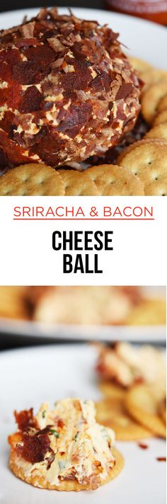 Sriracha and Bacon Cheese Ball