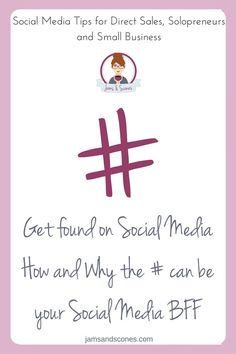 Social Media Tips for Direct Sales, Solopreneurs and Home Based Businesses.  Harness the power of hashtags for your social media posts and get more eyes on your social media efforts.  Why hashtags can be your best friends when it comes to being seen on Instagram and Twitter (even Pinterest and FB too).  jamsandscones.com