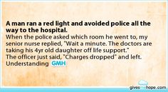 A man ran a red light and avoided police all the way to the hospital.