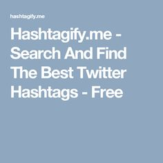 Hashtagify.me - Search And Find The Best Twitter Hashtags - Free