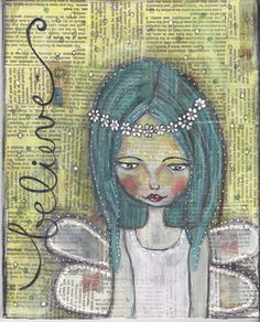 "Mixed Media Collage Painting -  ""Believe""  Fairy Angel Whimsical Inspirational Canvas Board  8""x10"" by WhisperingWillowArt on Etsy"