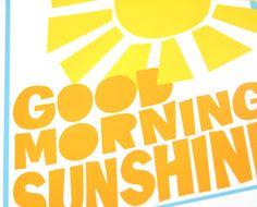 8x 10 Good Morning Sunshine  Baby Nursery Art Print Raw Art Letterpress