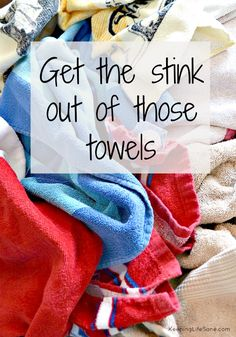 UGH!  Who hasn't left their towels in the washer! Get the stink out of those towels - Keeping Life Sane