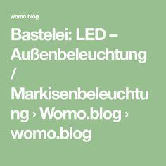 Bastelei: LED – Außenbeleuchtung / Markisenbeleuchtung › Womo.blog › womo.blog