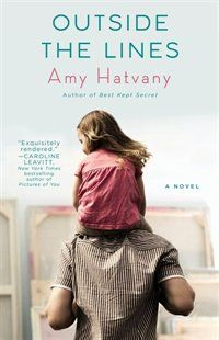 Outside the Lines: A Novel Book by Amy Hatvany | Trade Paperback | chapters.indigo.ca