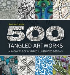 500 tangled artworks : a showcase of inspired illustrated designs. Author Beckah Krahula. Book available for checkout at the Logan Library.