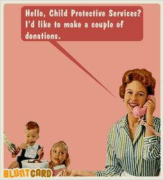 Ecard of the Day | child protective services #funny #ecards