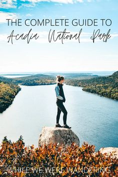 The Complete Guide to Acadia National Park - While We Were Wandering