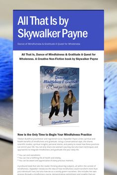 All That Is by Skywalker Payne - Dance of Mindfulness & Gratitude A Quest for Wholeness by Ella D. Reading Groups, Nonfiction Books, Book Lovers, Authors, Good Books, Watch, Inspiration, Biblical Inspiration, Clock