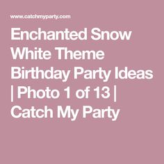 Enchanted Snow White Theme Birthday Party Ideas | Photo 1 of 13 | Catch My Party