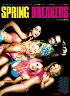 Spring Breakers Movie Poster - this movie got 4.5/10 stars - just depressing, awkward, and unnecessarily boobilicious. Props to James Franco - he did awesome. Most of plot was unrealistic.