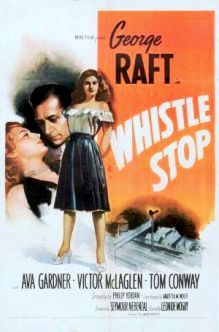 Whistle Stop 1946 black and white crime film noir directed by Léonide Moguy featuring George Raft and Ava Gardner. Screenplay by Philip Yordan, based on novel by Maritta M. Wolff. Supporting cast headed by Victor McLaglen and Tom Conway.  Away for two years, a woman named Mary (Ava Gardner) returns to her home in a small town (a 'whistle stop'). She attempts to reconcile with Kenny Veech (George Raft), but is jealous, after she takes up with Veech's enemy, nightclub owner Lew Lentz (Tom…