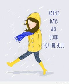 Rainy Days are Good for the Soul