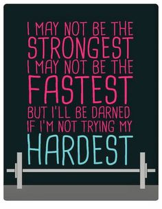 Fitness Motivation : Description I may not be the strongest, I may not be the fastest, but I'll be darned if I'm not trying my hardest. #Fitgirlcode #fitspiration #motivation - #Motivation https://madame.tn/fitness-nutrition/motivation/fitness-motivation-i-may-not-be-the-strongest-i-may-not-be-the-fastest-but-ill-be-darned-if-im/