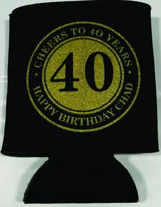 Cheers to 40 years coozies Birthday party favors can coolers design 1119655387