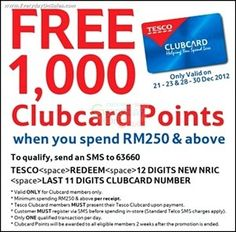 Save More with Tesco FREE Clubcard Points Rewards Offers.Enjoy 1,000 FREE Clubcard Points when you spend RM250 & above in a single receipt. Tesco just you to save more while you make your spending during this year end festive season.