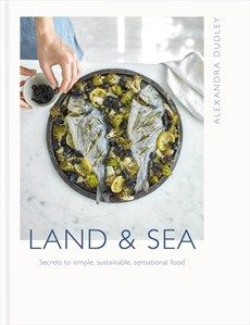 Published in July 2017, Alexandra Dudley's Land & Sea