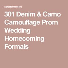 301 Denim & Camo Camouflage Prom Wedding Homecoming Formals