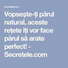 Vopsește-ți părul natural, aceste rețete îți vor face părul să arate perfect! - Secretele.com Good To Know, Life Hacks, Remedies, Health Fitness, Hair Beauty, Skin Care, Homemade, Hair Styles, Pandora